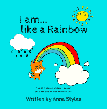 I am like a Rainbow by Anna Styles